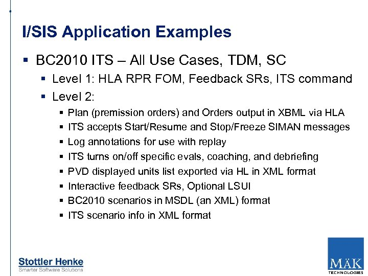 I/SIS Application Examples § BC 2010 ITS – All Use Cases, TDM, SC §