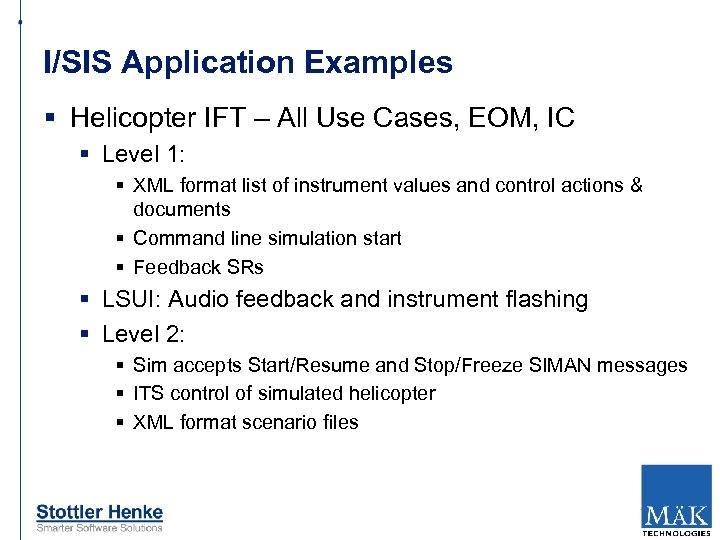 I/SIS Application Examples § Helicopter IFT – All Use Cases, EOM, IC § Level