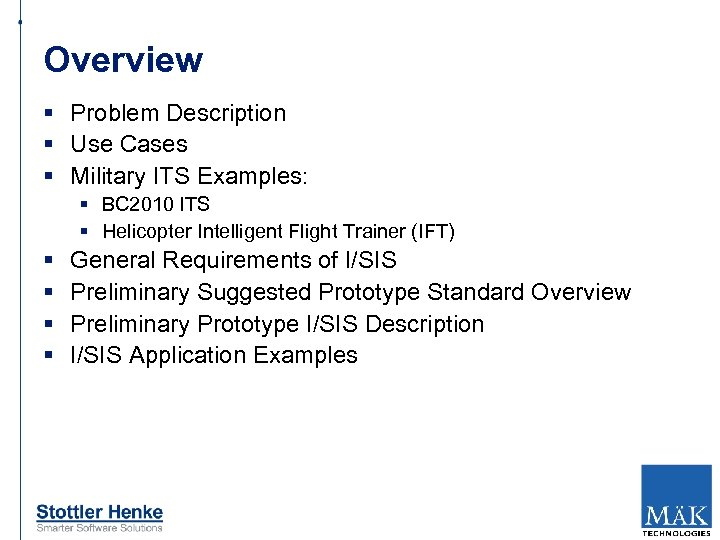 Overview § Problem Description § Use Cases § Military ITS Examples: § BC 2010