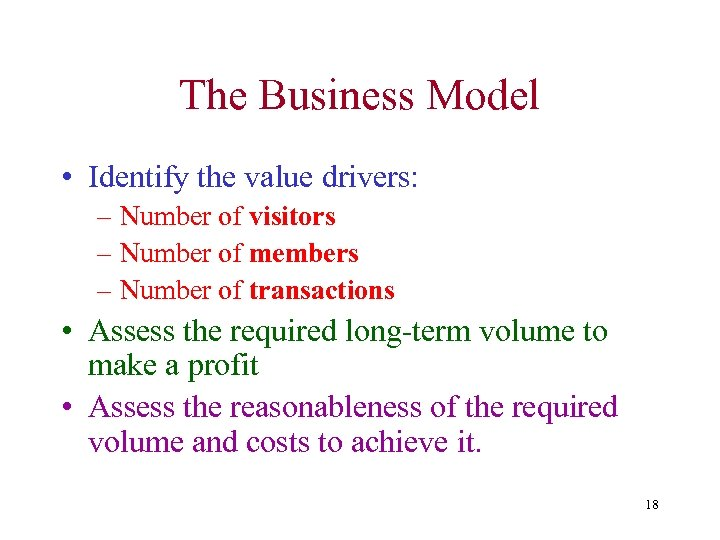The Business Model • Identify the value drivers: – Number of visitors – Number