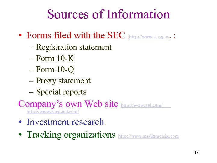 Sources of Information • Forms filed with the SEC (http: //www. sec. gov :