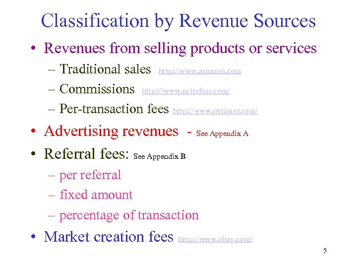 Classification by Revenue Sources • Revenues from selling products or services – Traditional sales