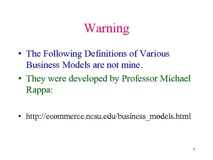 Warning • The Following Definitions of Various Business Models are not mine. • They
