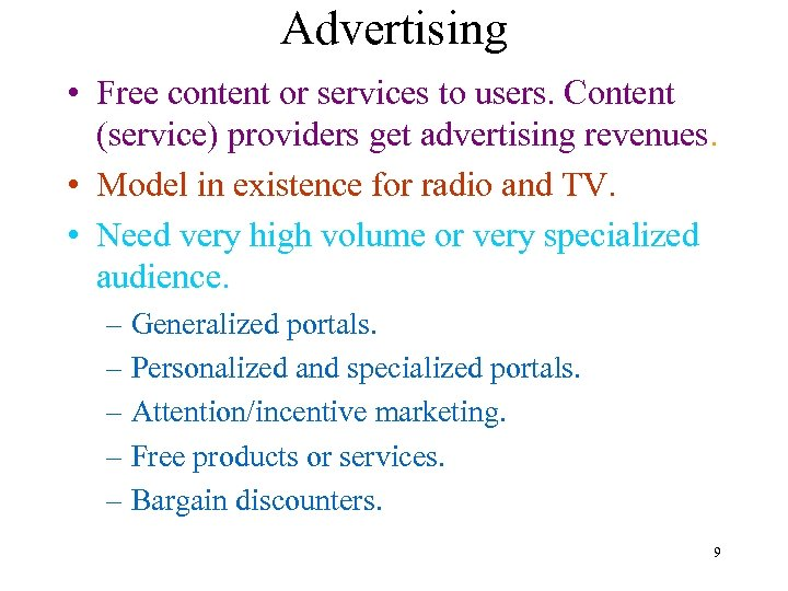 Advertising • Free content or services to users. Content (service) providers get advertising revenues.