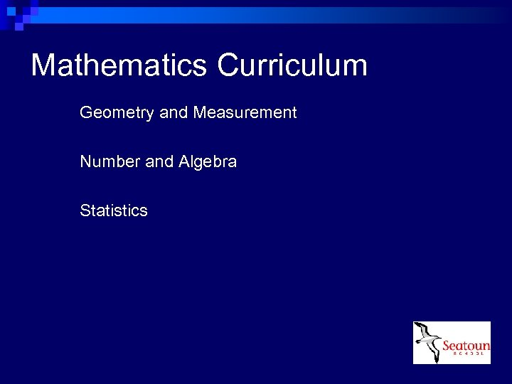 Mathematics Curriculum Geometry and Measurement Number and Algebra Statistics