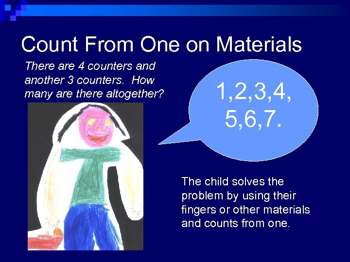 Count From One on Materials There are 4 counters and another 3 counters. How