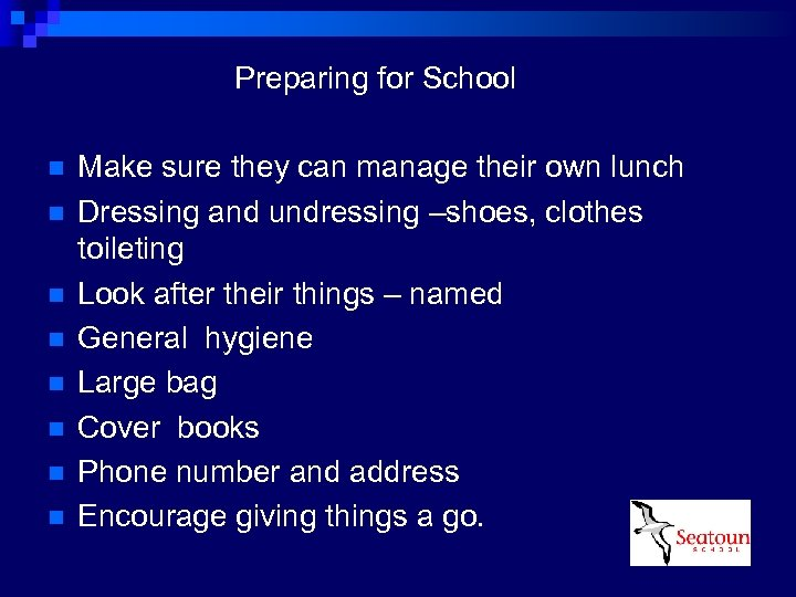 Preparing for School n n n n Make sure they can manage their own