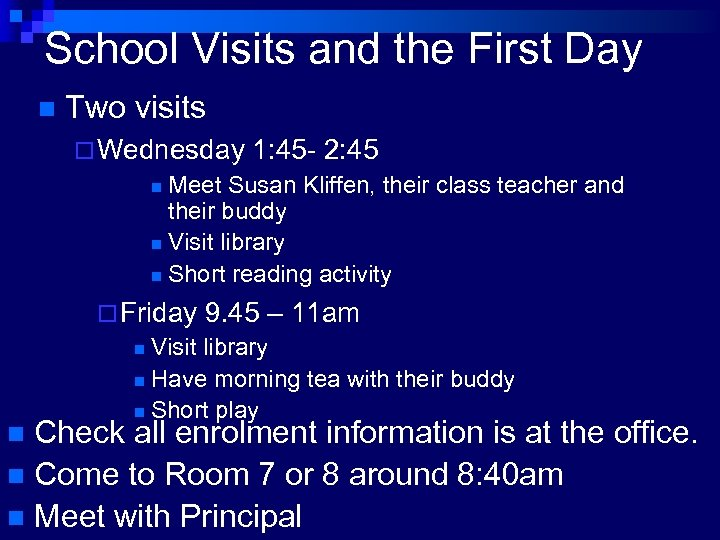 School Visits and the First Day n Two visits ¨ Wednesday 1: 45 -
