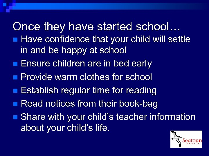 Once they have started school… Have confidence that your child will settle in and