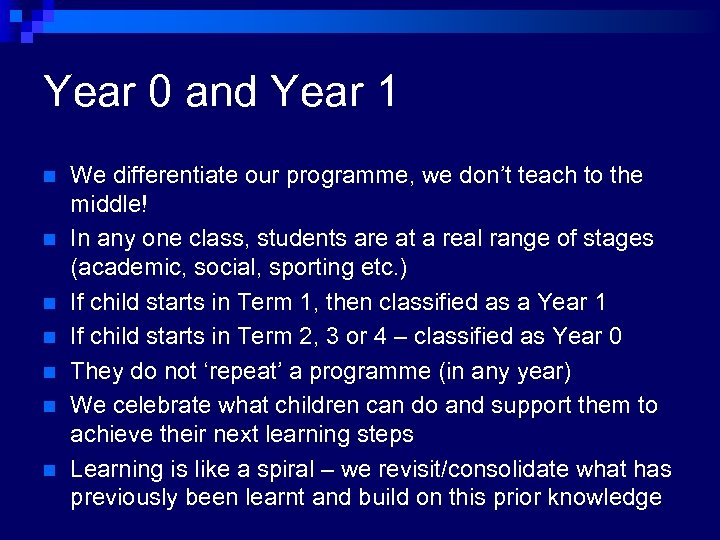 Year 0 and Year 1 n n n n We differentiate our programme, we