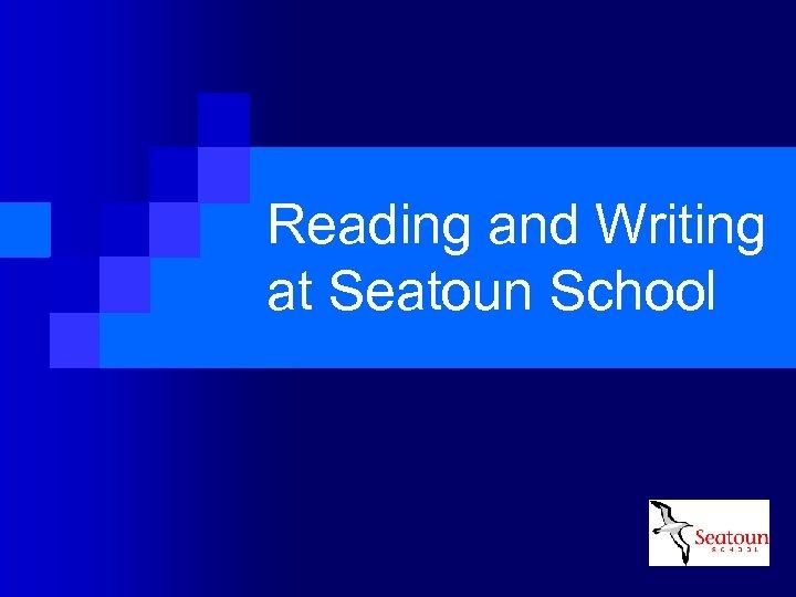 Reading and Writing at Seatoun School