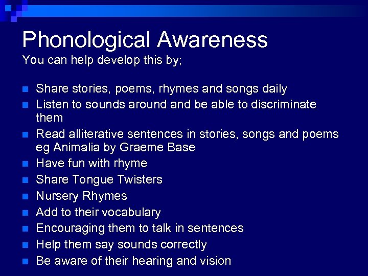 Phonological Awareness You can help develop this by; n n n n n Share