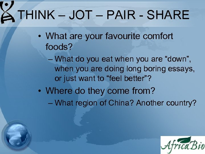 THINK – JOT – PAIR - SHARE • What are your favourite comfort foods?