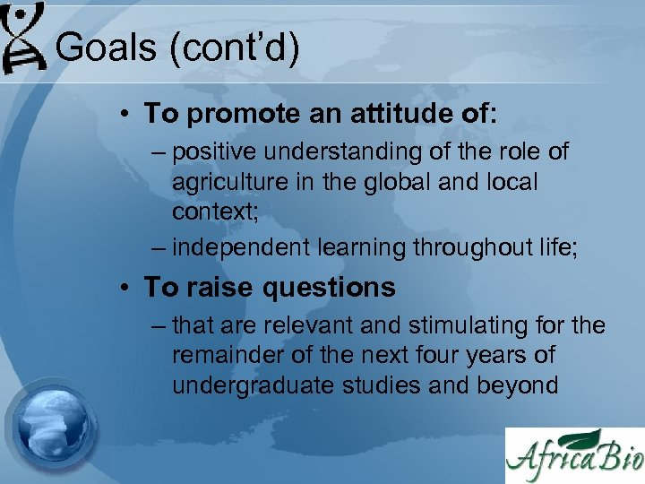 Goals (cont'd) • To promote an attitude of: – positive understanding of the role