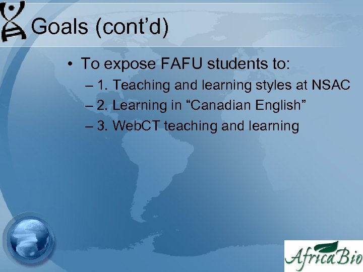 Goals (cont'd) • To expose FAFU students to: – 1. Teaching and learning styles