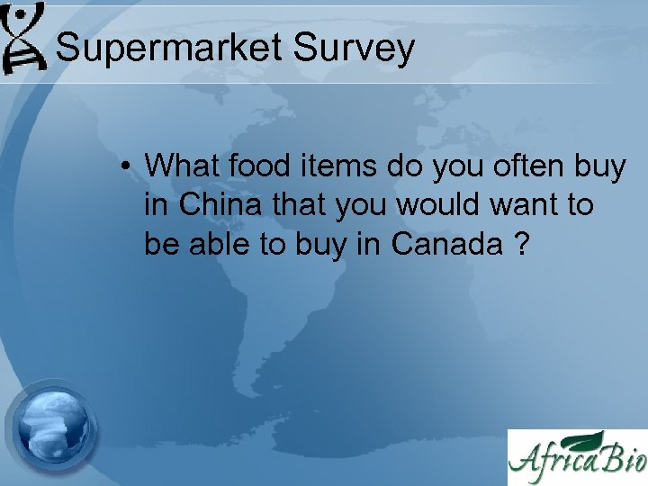 Supermarket Survey • What food items do you often buy in China that you