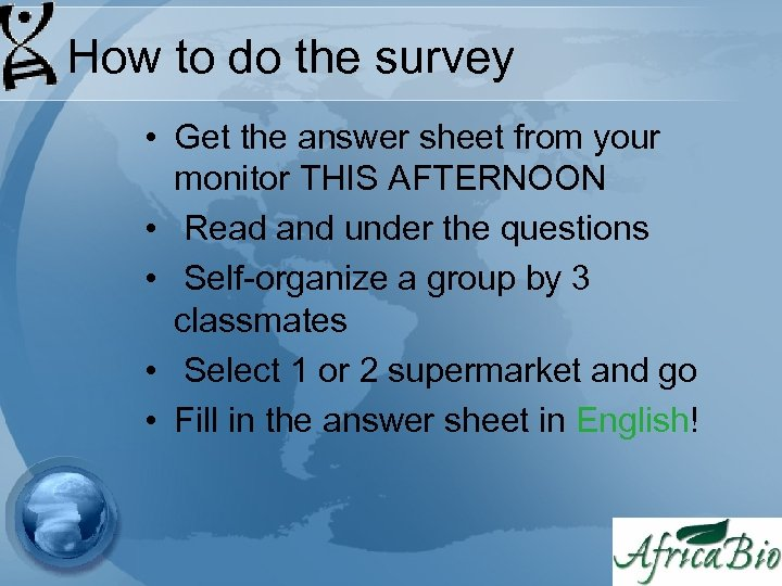 How to do the survey • Get the answer sheet from your monitor THIS