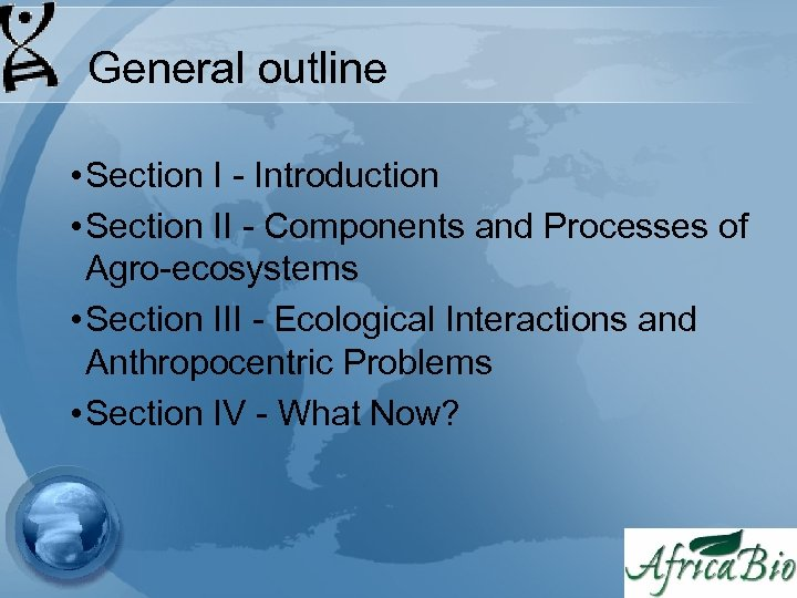 General outline • Section I - Introduction • Section II - Components and Processes