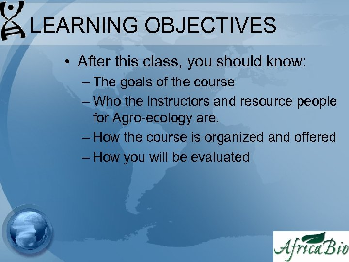 LEARNING OBJECTIVES • After this class, you should know: – The goals of the