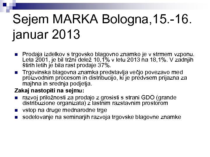 Sejem MARKA Bologna, 15. -16. januar 2013 Prodaja izdelkov s trgovsko blagovno znamko je