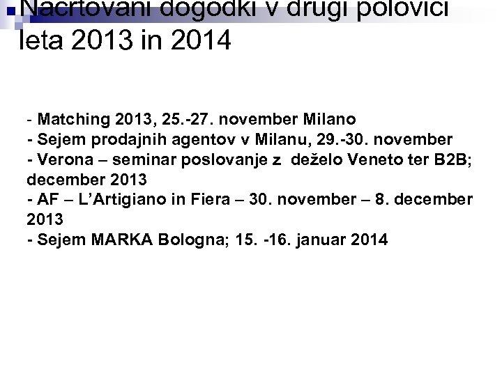 Načrtovani dogodki v drugi polovici leta 2013 in 2014 - Matching 2013, 25. -27.