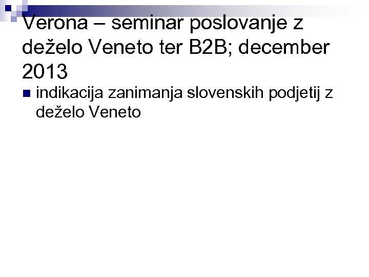 Verona – seminar poslovanje z deželo Veneto ter B 2 B; december 2013 n