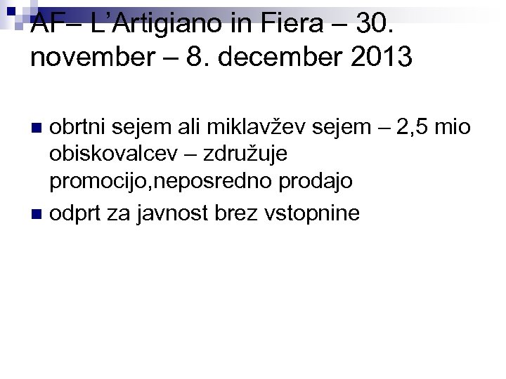AF– L'Artigiano in Fiera – 30. november – 8. december 2013 obrtni sejem ali