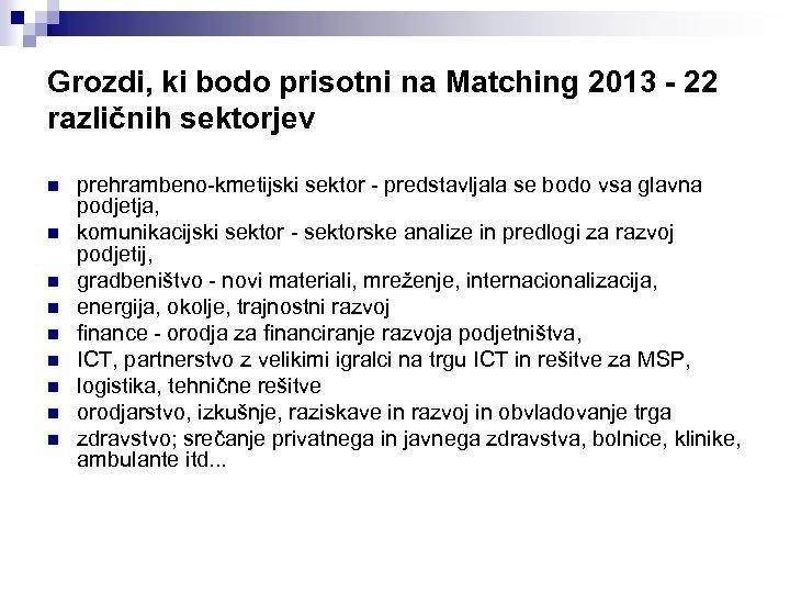 Grozdi, ki bodo prisotni na Matching 2013 - 22 različnih sektorjev n n n
