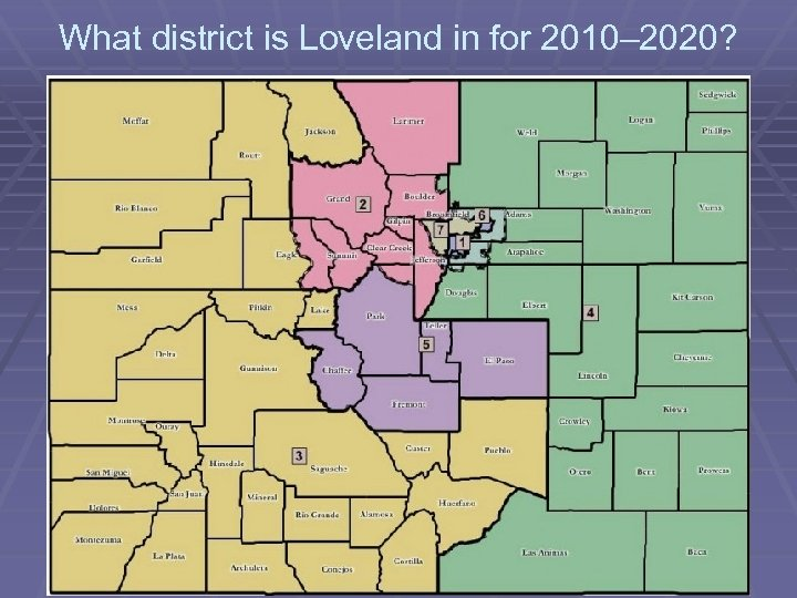 What district is Loveland in for 2010– 2020?