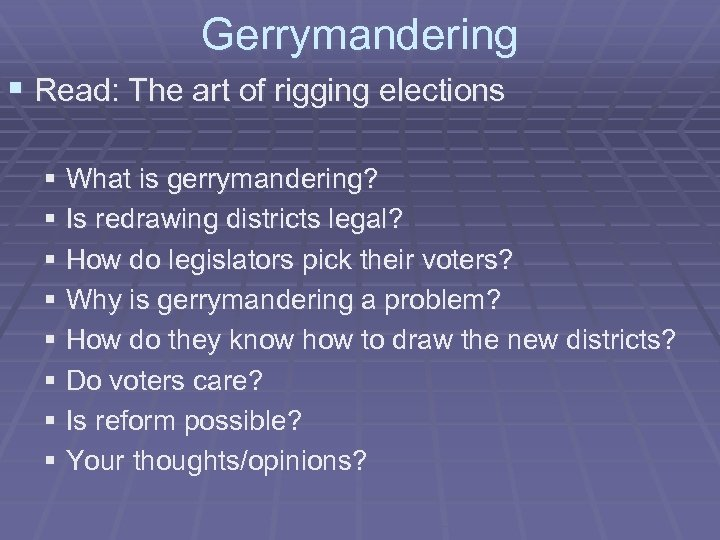 Gerrymandering § Read: The art of rigging elections § What is gerrymandering? § Is