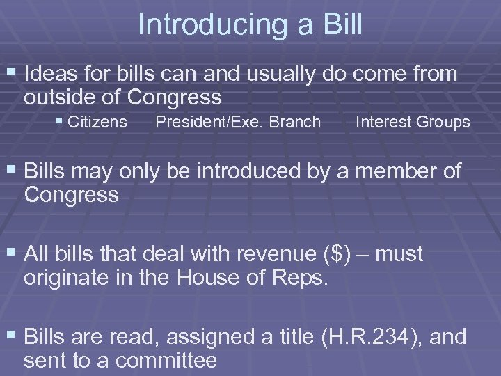 Introducing a Bill § Ideas for bills can and usually do come from outside