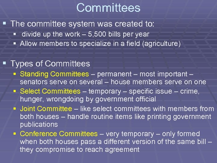 Committees § The committee system was created to: § divide up the work –