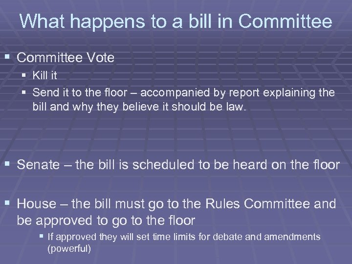 What happens to a bill in Committee § Committee Vote § Kill it §