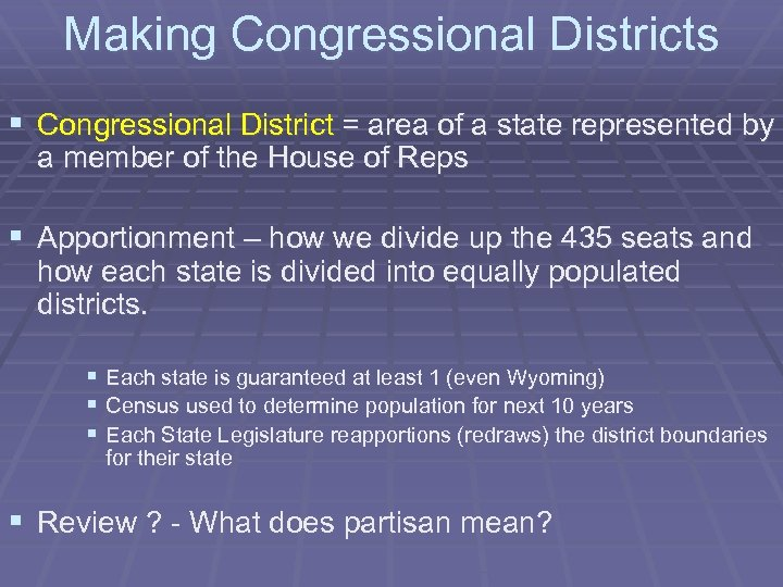 Making Congressional Districts § Congressional District = area of a state represented by a