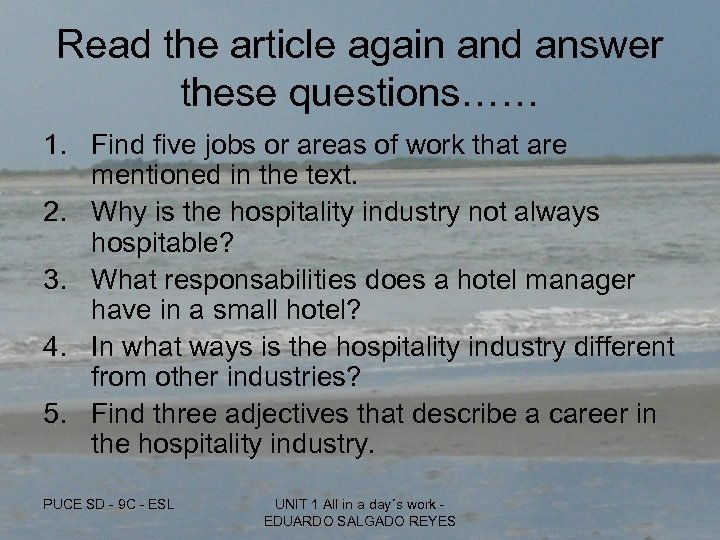 Read the article again and answer these questions…… 1. Find five jobs or areas
