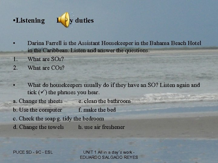 • Listening • 1. 2. Daily duties Darina Farrell is the Assistant Housekeeper