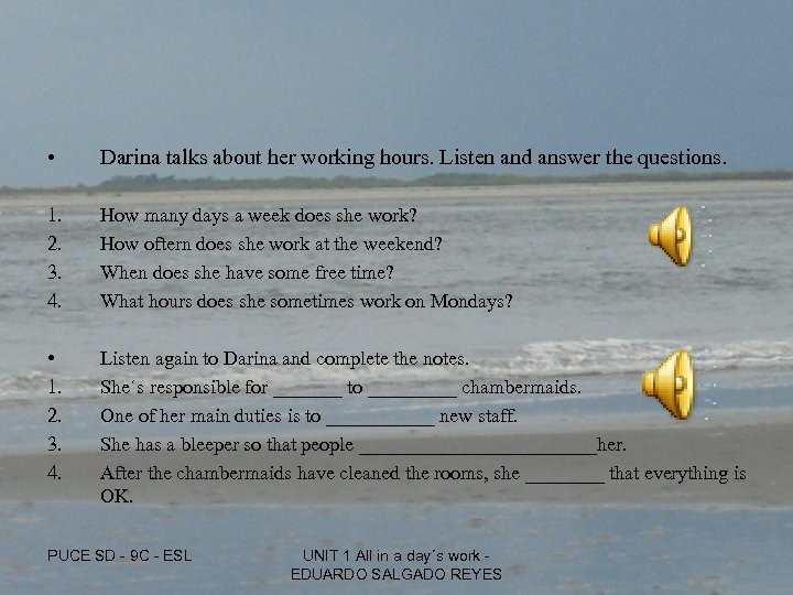 • Darina talks about her working hours. Listen and answer the questions. 1.
