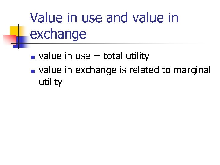 Value in use and value in exchange n n value in use = total