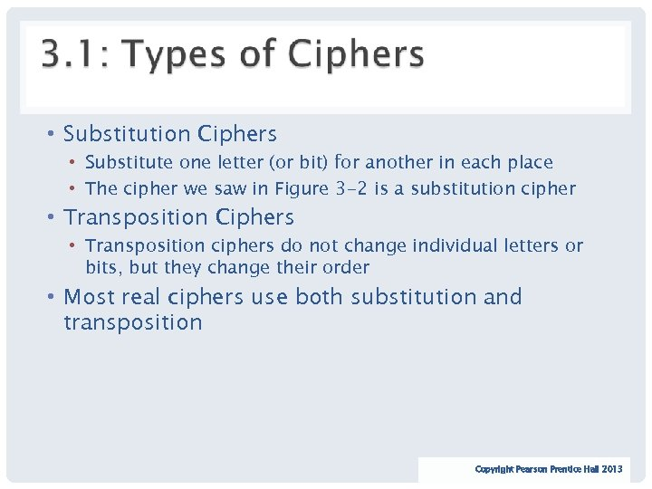 • Substitution Ciphers • Substitute one letter (or bit) for another in each