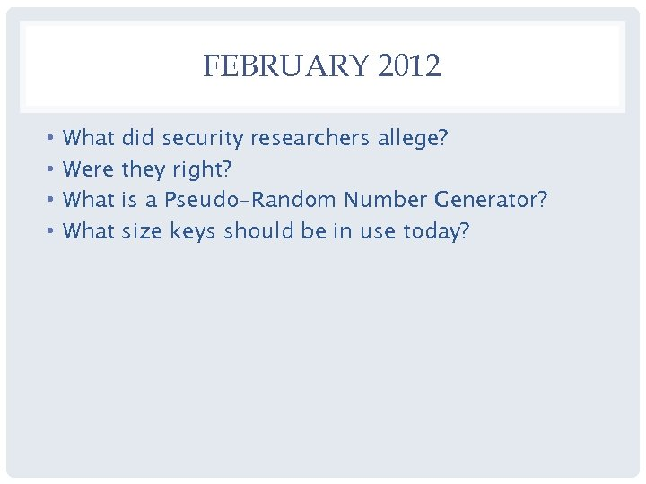 FEBRUARY 2012 • • What did security researchers allege? Were they right? What is