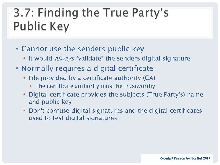 """• Cannot use the senders public key • It would always """"validate"""" the"""