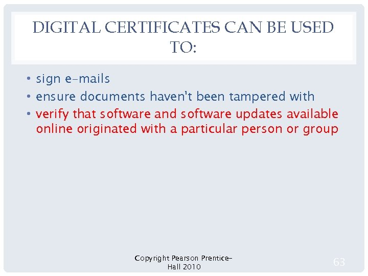 DIGITAL CERTIFICATES CAN BE USED TO: • sign e-mails • ensure documents haven't been