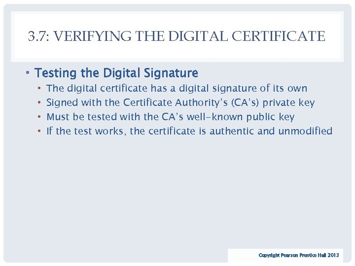 3. 7: VERIFYING THE DIGITAL CERTIFICATE • Testing the Digital Signature • • The