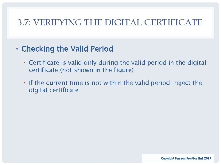 3. 7: VERIFYING THE DIGITAL CERTIFICATE • Checking the Valid Period • Certificate is