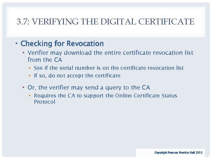 3. 7: VERIFYING THE DIGITAL CERTIFICATE • Checking for Revocation • Verifier may download