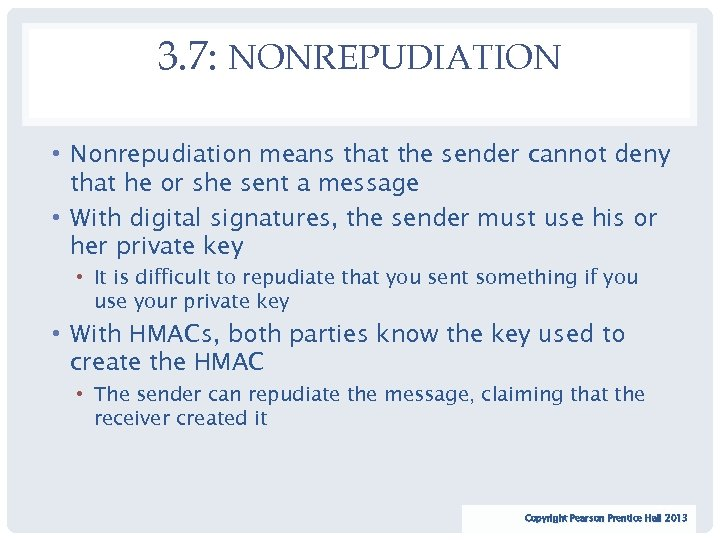 3. 7: NONREPUDIATION • Nonrepudiation means that the sender cannot deny that he or