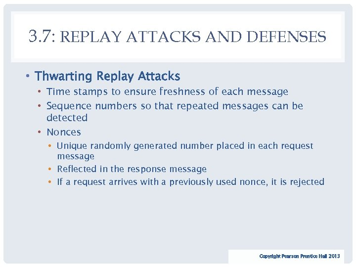 3. 7: REPLAY ATTACKS AND DEFENSES • Thwarting Replay Attacks • Time stamps to