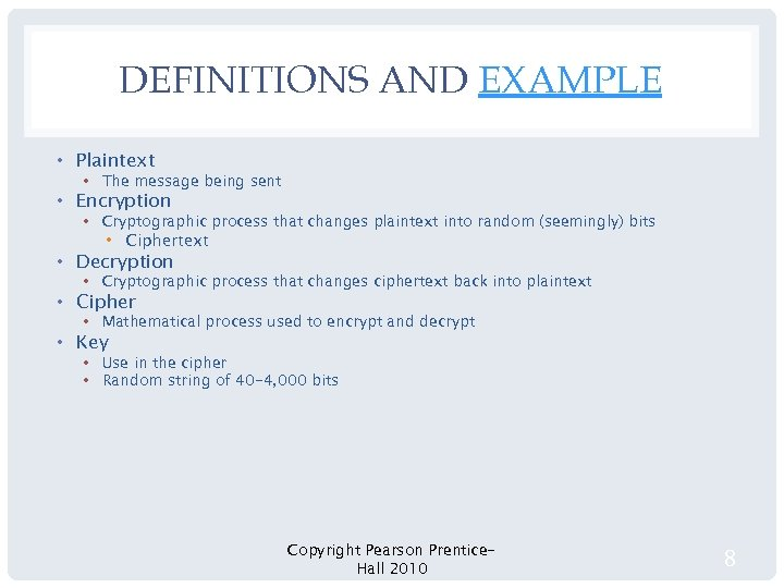 DEFINITIONS AND EXAMPLE • Plaintext • The message being sent • Encryption • Cryptographic