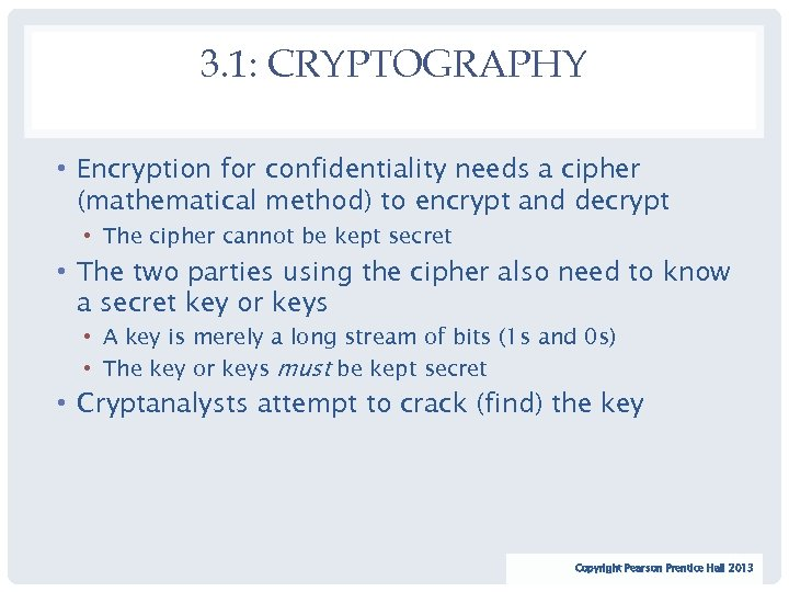 3. 1: CRYPTOGRAPHY • Encryption for confidentiality needs a cipher (mathematical method) to encrypt
