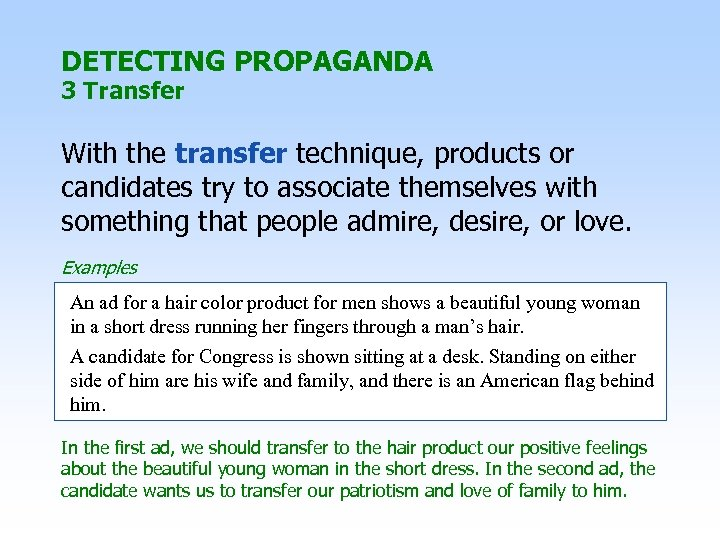 DETECTING PROPAGANDA 3 Transfer With the transfer technique, products or candidates try to associate